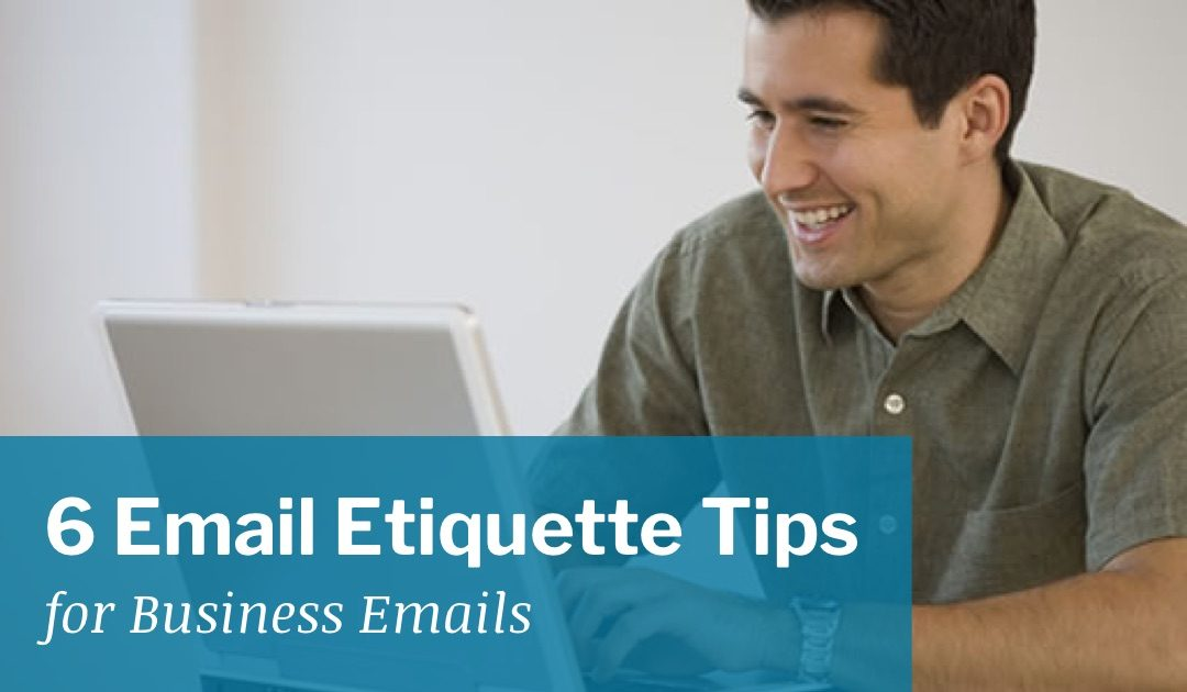6 Email Etiquette Tips for Business Emails