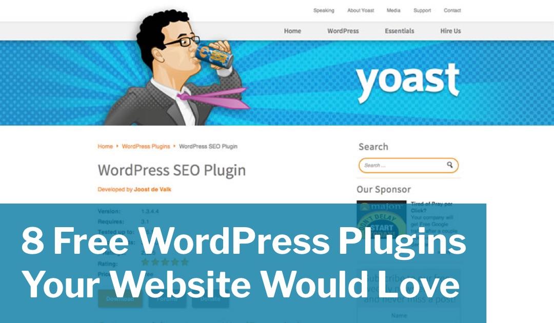 8 Free WordPress Plugins Your Website Would Love