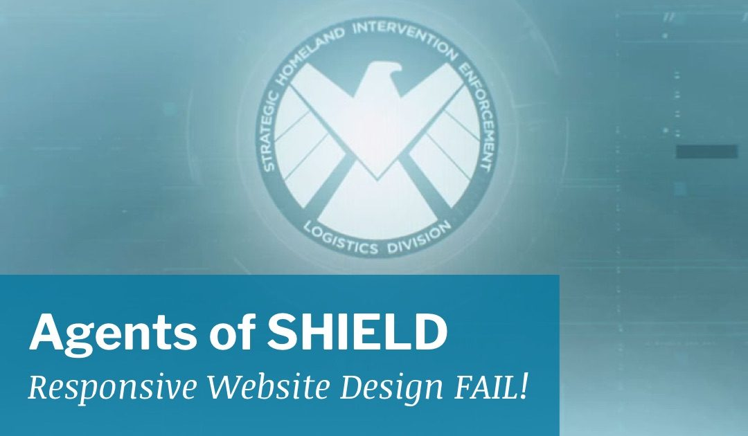 Agents of SHIELD Responsive Website Design FAIL!