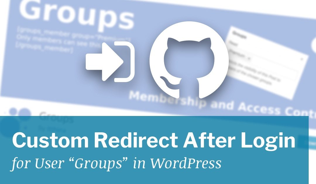 "Custom Redirect After Login for User ""Groups"" in WordPress"