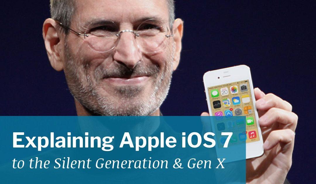 Explaining Apple iOS 7 to the Silent Generation & Gen X