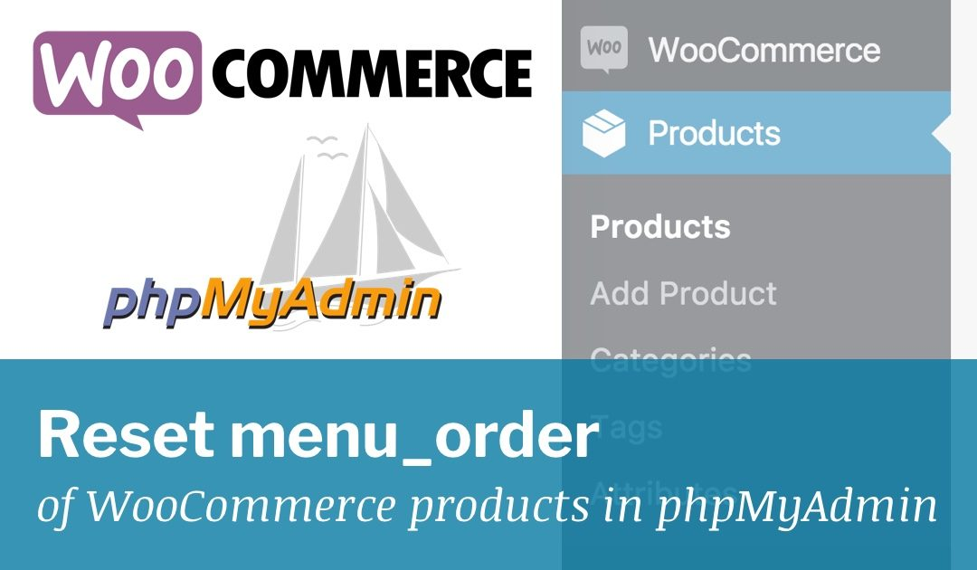 Reset menu_order of WooCommerce products in phpMyAdmin