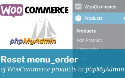 Reset menu_order of WooCommerce products in phpMyAdmin